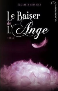 Le Baiser de l'Ange Elizabeth Chandler