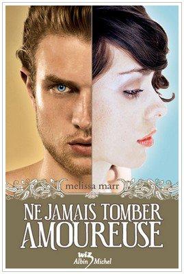 Wicked Lovely Saga Tome 1 Ne jamais tomber amoureuse Melissa Marr
