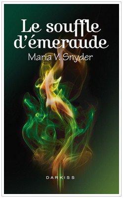 Les portes du secret Tome 2 Le souffle d'émeraude Maria V. Snyder