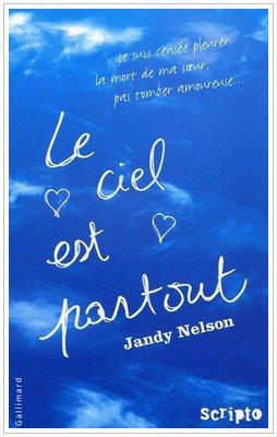 """Le ciel est partout  """" Jandy Nelson """""""