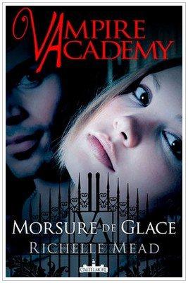 Vampire Academy . Tome 2 . Morsure de Glace Richelle Mead