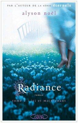 Radiance - 1 - Ici et Maintenant Alisson Noël