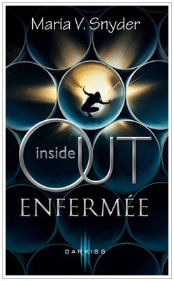 Inside Out - 1 - Enfermée Maria V.Snyder