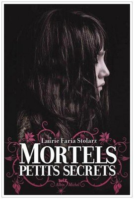 Dead little Secret - 1 - Mortels Petits secrets Laurie Faria Stolarz