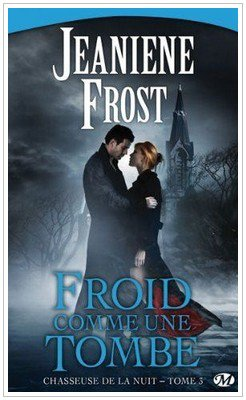 Chasseuse de la nuit - 3 - Froid comme la tombe Jeaniene Frost