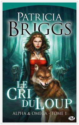 Alpha et Oméga - 1 - Le cri du loup Patricia Briggs