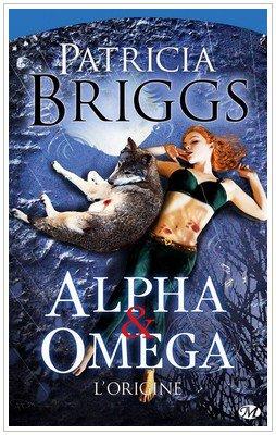 Alpha et Oméga - 0 - L'origine Patricia Briggs