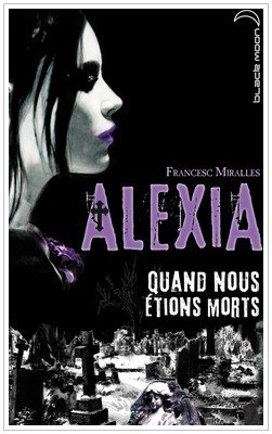 Alexia - Quand nous étions mort  Franscess Miralles
