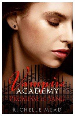 Vampire Academy - 4 - Promesse de sang Richelle Mead