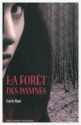 La forêt des damnés Carrie Ryan