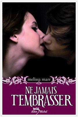 Wicked Lovely - 3 - Ne jamais t'embrasser Melissa Marr