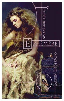 Le dernier Jardin - 1 - Ephémère Lauren Destefano