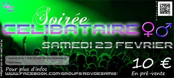 SOIREE CELIBATAIRE ce samdi 23 fevrier de 22h a 8H du matin  sur melun    pré-vente en ligne