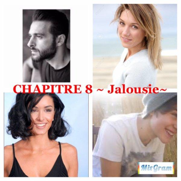 CHAPITRE 8 ~ JALOUSIE~