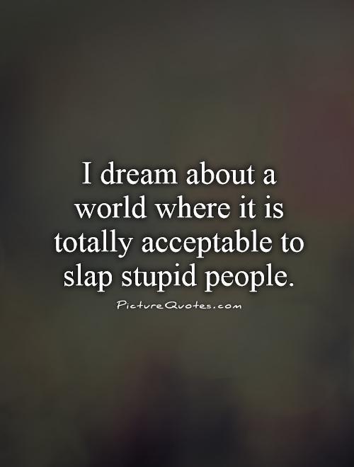 World is stupid --'