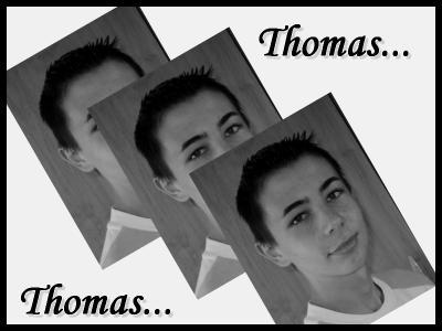 ... Thomas, Mon Mien ...