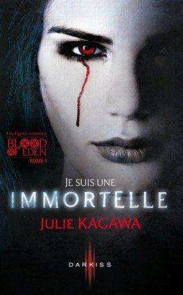 Blood of Eden, Tome 1: Je suis une immortelle