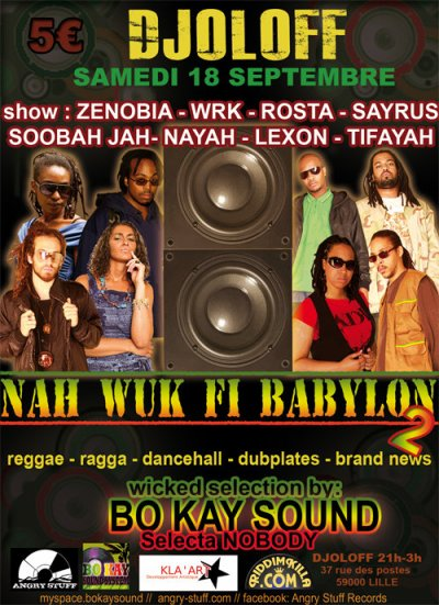 Nah Wuk Fi Babylon 2 ==> Bo Kay Sound System + guest @ Djoloff (Lille) le samedi 18 Septembre 2010