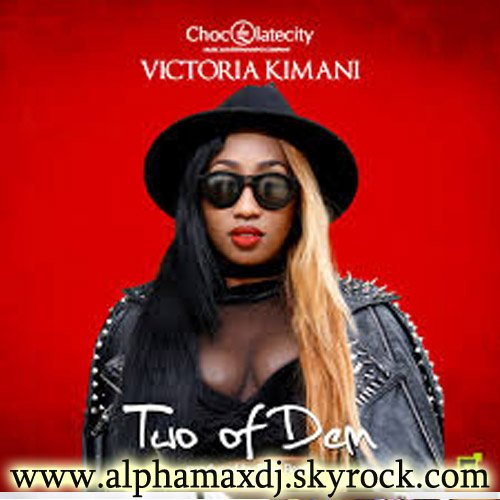 Victoria Kimani - Two of Dem Exclusivité sur www.alphamaxdj.skyrock.com