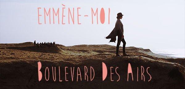 Boulevard des airs - Emmène-moi