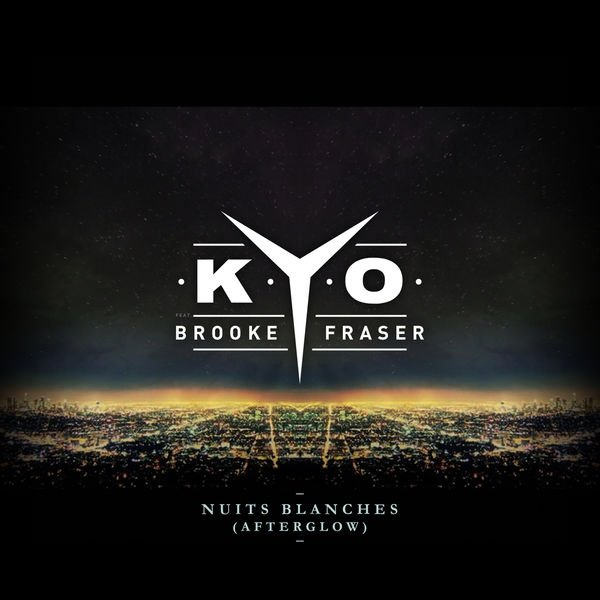 Kyo - Nuits blanches (Afterglow) (audio + paroles) ft. Brooke Fraser