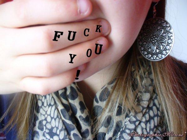 Fuck You' (Y' . Bla Bla les plagias !
