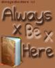 AlwaysxBexHere