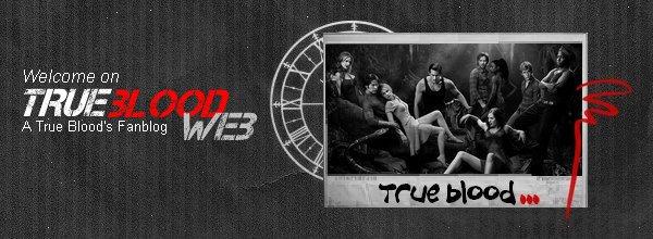 .  T . r . u . e . B . l . o . o . d / - / W . E . B  Tout sur les les ½uvres de Charlaine Harris, la série d'Allan Ball & le Cast ! .