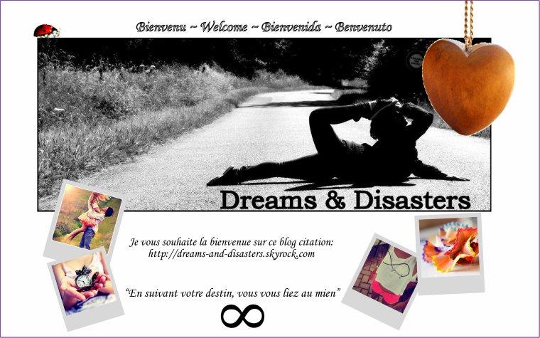 Dreams & Disasters