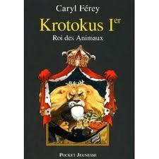 Krotokus Ier, Roi des animaux de Caryl Fereyl