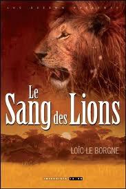 Le sang des lions de Loic le Borgne