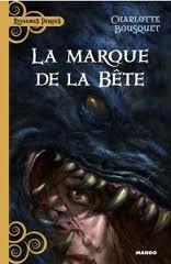 La marque de la bete ( Charlotte Bousquet )