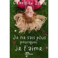 Je ne sais plus pourquoi je t'aime de Gabrielle Zevin