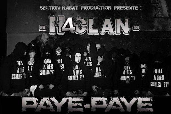 SECTION HABAT PROD. PRESENTE : H4CLAN - PAYE PAYE