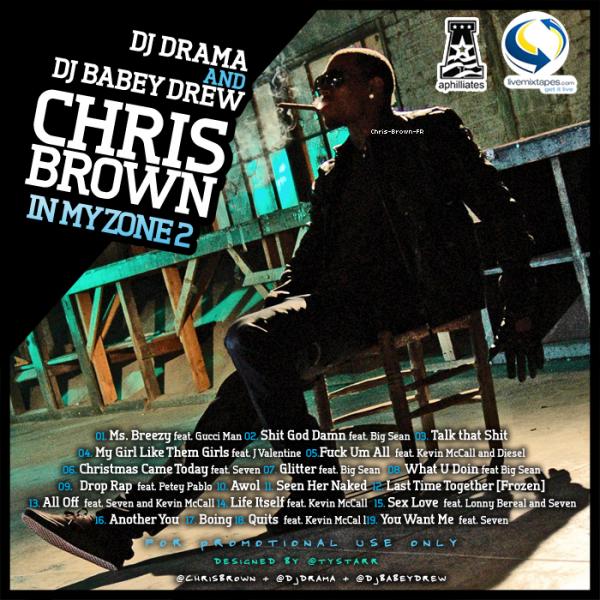 . Chris Brown In My Zone 2 (Download/ Télécharger) . Quels sont vos morceaux préférés ?.