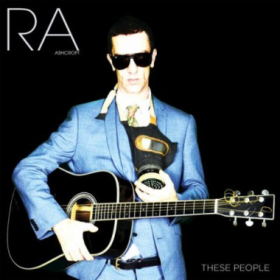 • • • RICHARD ASHCROFT • • THESE PEOPLE • ROCK ONE