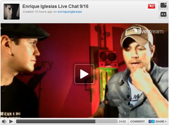 . Vendredi 16 Sept. : Enrique en Tchat avec Livestream pour la promo de sa tournée mondiale avec Pitbull. .