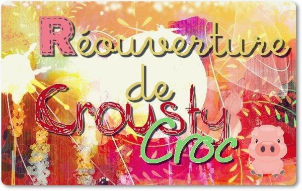 Réouverture de CroustyCroc !