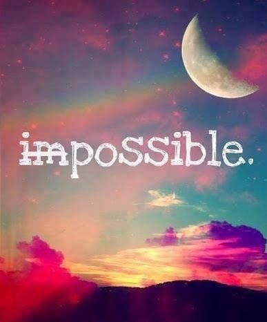 Il est possible que l'impossible soit possible.