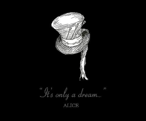 """""""C'est justement la possibilité de réaliser un rêve qui rend la vie intéressante."""""""