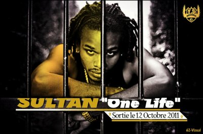 sortie le 12 octobre 2011   ONE LIFE  ----------------------------SULTAN