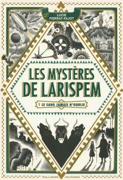 Les Mystères de Larispem, Le sang jamais n'oublie