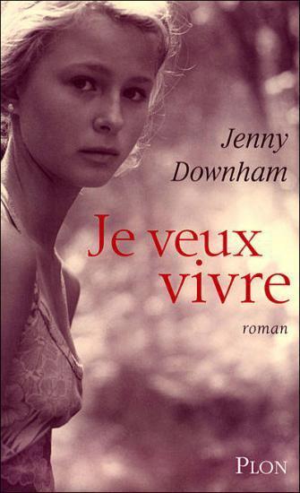 Je veux vivre, Jenny Downham