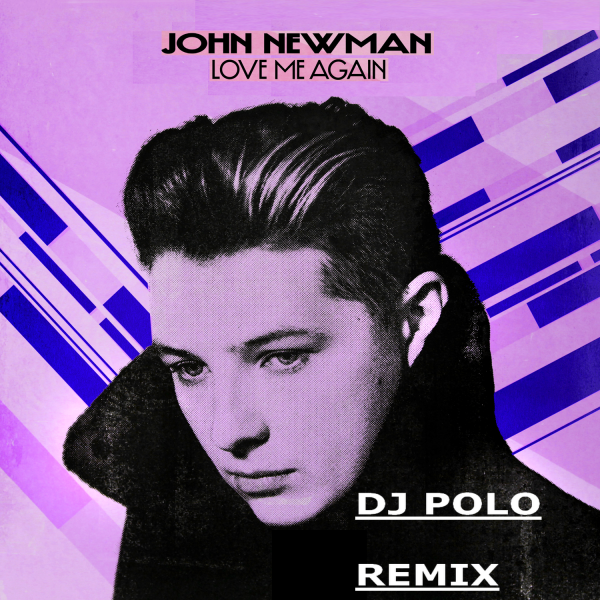 DJ POLO  &  PAUL NEWMAN   -  LOVE ME AGAIN ( rx ) (2013)
