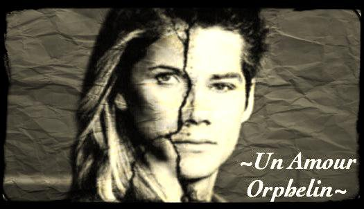 ~Un Amour Orphelin~ Fiction