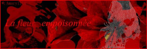 La Fleur empoisonnée~ Présentation