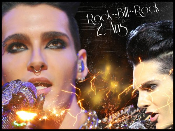 Article n°-- __ | Rock--Bill--Rock à 02 ans ! | - - - Tokio Hotel - - - | Rock--Bill--RockPix by Rock--Bill--Rock