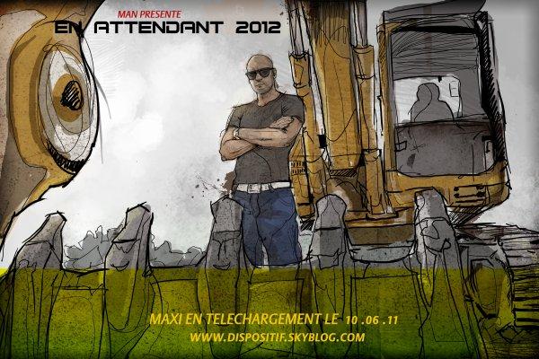 """MAN PRESENTE """" EN ATTENDANT 2012 """" EN TELECHARGEMENT GRATUIT ICI MEME LE 10.06.11"""