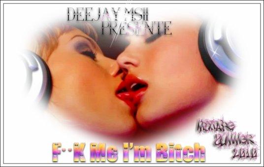 """Ma Mixtape Summer 2010 """" F**K Me I'm Bitch """" Vien de débarquer Go Go Go la Télécharger !"""