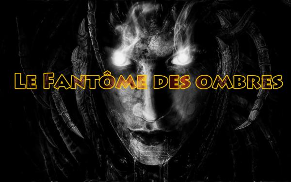 Spin-Off : LE FANTÔME DES OMBRES